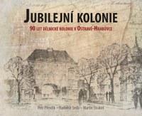 Křest nové publikace Jubilejní kolonie: 90 let dělnické kolonie v Ostravě-Hrabůvce